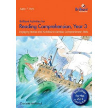 Brilliant Activities for Reading Comprehension, Year 3 (2nd Ed): Engaging Stories and Activities to Develop Comprehension Skills by Charlotte Makhlouf, 9781783170722