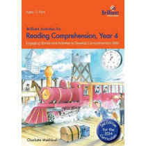 Brilliant Activities for Reading Comprehension, Year 4 (2nd Ed): Engaging Stories and Activities to Develop Comprehension Skills by Charlotte Makhlouf, 9781783170739