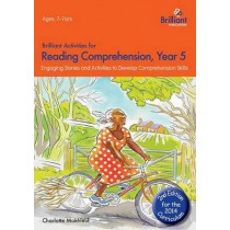 Brilliant Activities for Reading Comprehension, Year 5 (2nd Ed): Engaging Stories and Activities to Develop Comprehension Skills by Charlotte Makhlouf, 9781783170746