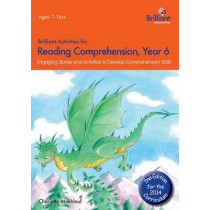 Brilliant Activities for Reading Comprehension, Year 6 (2nd Ed): Engaging Stories and Activities to Develop Comprehension Skills by Charlotte Makhlouf, 9781783170753