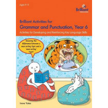 Brilliant Activities for Grammar and Punctuation, Year 6: Activities for Developing and Reinforcing Key Language Skills by Irene Yates, 9781783171309
