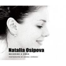 Natalia Osipova: Becoming a Swan by Andrej Uspenski, 9781783190225