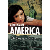 Yesterday's Voices: A Dream of America: The Story of an Immigrant by Dee Phillips, 9781783225163