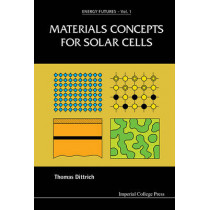 Materials Concepts For Solar Cells by Thomas Dittrich, 9781783264445