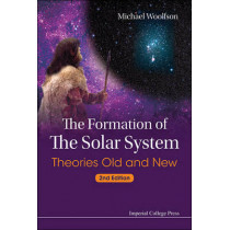 Formation Of The Solar System, The: Theories Old And New (2nd Edition) by Michael Mark Woolfson, 9781783265220