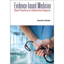 Evidence-based Medicine: Best Practice Or Restrictive Dogma by Desmond J. Sheridan, 9781783267620