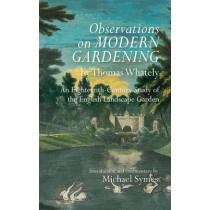 Observations on Modern Gardening, by Thomas What - An Eighteenth-Century Study of the English Landscape Garden by Michael Symes, 9781783271023