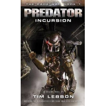 Predator - Incursion: The Rage War 1 by Tim Lebbon, 9781783296248