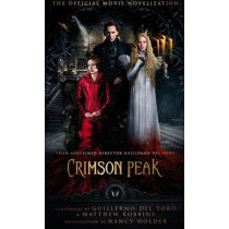 Crimson Peak: The Official Movie Novelization by Nancy Holder, 9781783296293