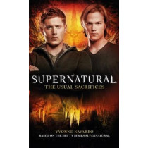 Supernatural: The Usual Sacrifices by Yvonne Navarro, 9781783298563