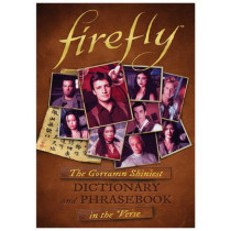 Firefly: The Gorramn Shiniest Dictionary and Phrasebook in the 'Verse by Monica Valentinelli, 9781783298617