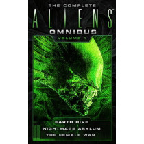 The Complete Aliens Omnibus, Volume 1: Earth Hive, Nightmare Asylum, The Female War by Steve Perry, 9781783299010