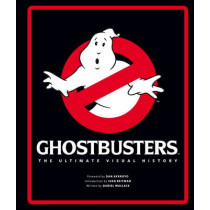 Ghostbusters: The Ultimate Visual History by Daniel Wallace, 9781783299669