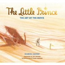 The Little Prince: The Art of the Movie: The Art of the Movie by Ramin Zahed, 9781783299775