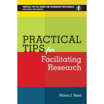 Practical Tips for Facilitating Research by Moira J. Bent, 9781783300174