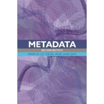 Metadata by Marcia Lei Zeng, 9781783300525