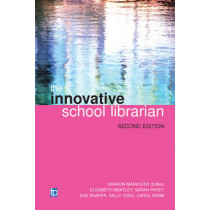 The Innovative School Librarian by Sharon Markless, 9781783300556