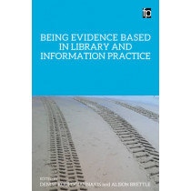 Being Evidence Based in Library and Information Practice by Denise Koufogiannakis, 9781783300716