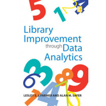 Library Improvement through Data Analytics by Lesley Farmer, 9781783301614