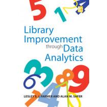 Library Improvement through Data Analytics by Lesley Farmer, 9781783301614