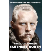 Farthest North: The Voyage and Exploration of the Fram and the Fifteen Month's Expedition by Fridtjof Nansen, 9781783340934