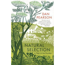 Natural Selection: a year in the garden by Dan Pearson, 9781783351176