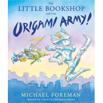 The Little Bookshop and the Origami Army by Michael Foreman, 9781783441204