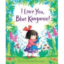 I Love You, Blue Kangaroo! by Emma Chichester Clark, 9781783442874