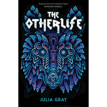 The Otherlife by Julia Gray, 9781783444229