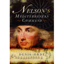Nelson's Mediterranean Command by Denis Orde, 9781783462902