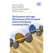 The Economic and Legal Effectiveness of the European Union's Anti-Money Laundering Policy by Brigitte Unger, 9781783472765