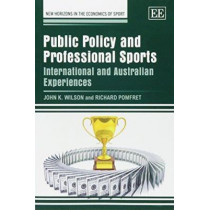 Public Policy and Professional Sports: International and Australian Experiences by John K. Wilson, 9781783478620