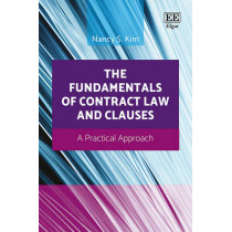 The Fundamentals of Contract Law and Clauses: A Practical Approach by Nancy S. Kim, 9781783479429