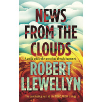 News from the Clouds by Robert Llewellyn, 9781783520572