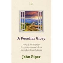 A Peculiar Glory by John Piper, 9781783594092