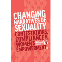 Changing Narratives of Sexuality: Contestations, Compliance and Womens Empowerment by Charmaine Pereira, 9781783600120