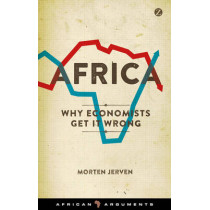 Africa: Why Economists Get It Wrong by Morten Jerven, 9781783601325
