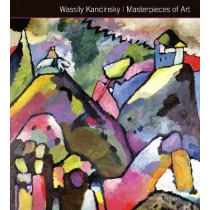 Wassily Kandinsky Masterpieces of Art by Michael Kerrigan, 9781783612154