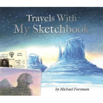 Michael Foreman: Travels With My Sketchbook by Michael Foreman, 9781783704729