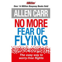No More Fear of Flying: The revolutionary Allen Carr's Easyway method in pocket form by Allen Carr, 9781784042790