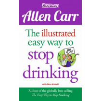 The Illustrated Easy Way to Stop Drinking: Free At Last! by Allen Carr, 9781784045043
