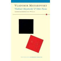 Vladimir Mayakovsky: And Other Poems by Vladimir Mayakovsky, 9781784102920