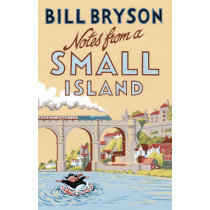 Notes From A Small Island: Journey Through Britain by Bill Bryson, 9781784161194
