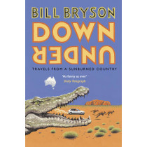 Down Under: Travels in a Sunburned Country by Bill Bryson, 9781784161835