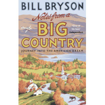 Notes From A Big Country: Journey into the American Dream by Bill Bryson, 9781784161842