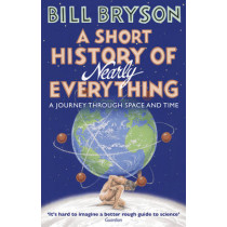 A Short History of Nearly Everything by Bill Bryson, 9781784161859