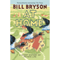 At Home: A Short History of Private Life by Bill Bryson, 9781784161873