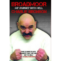Broadmoor: My Journey into Hell by Charlie Bronson, 9781784181178