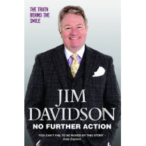 No Further Action: The Truth Behind the Smile by Jim Davidson, 9781784183806