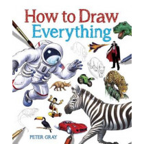 How to Draw Everything by Peter Gray, 9781784282097